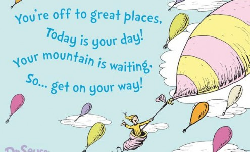 'Oh the places you'll go' by Dr Seuss