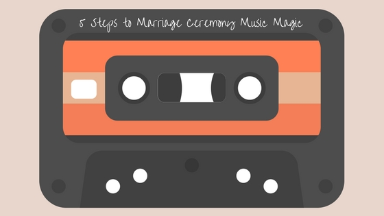 5 steps to marriage ceremony music magic - Andrea Calodolce Ceremonies - Sydney Celebrant